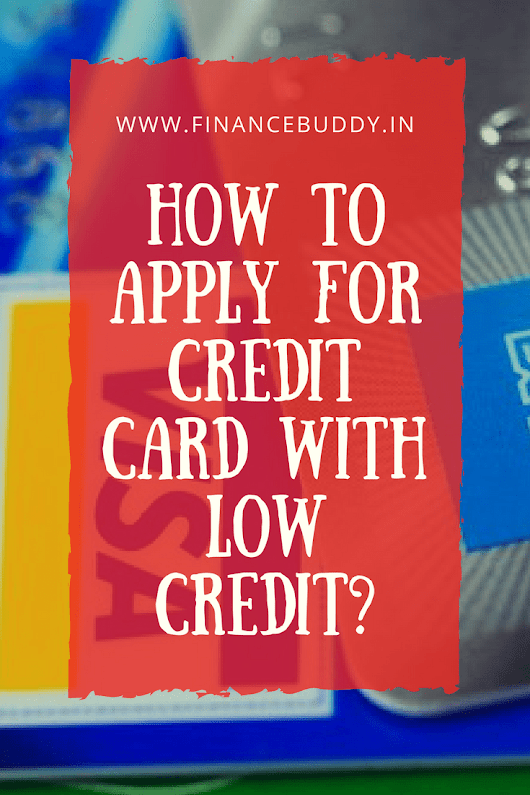 Credit Card With Low Credit | How To Apply Credit Card With Low CIBIL