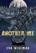 Title: Another Me, Author: Eva Wiseman
