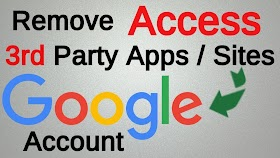 Google Security Tip : How To Remove 3rd Party Access in Gmail Account