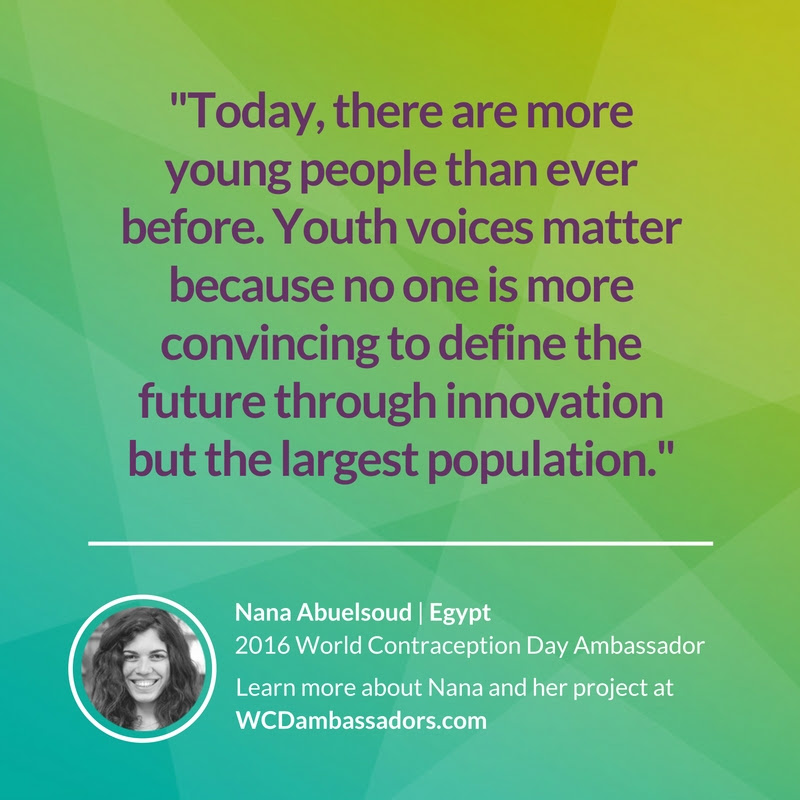 The 2016 World Contraception Day Ambassadors Share Why Youth Voices