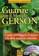Guarire con il Metodo Gerson - Con Dvd allegato