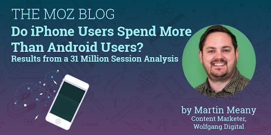 Do iPhone Users Spend More Online Than Android Users?