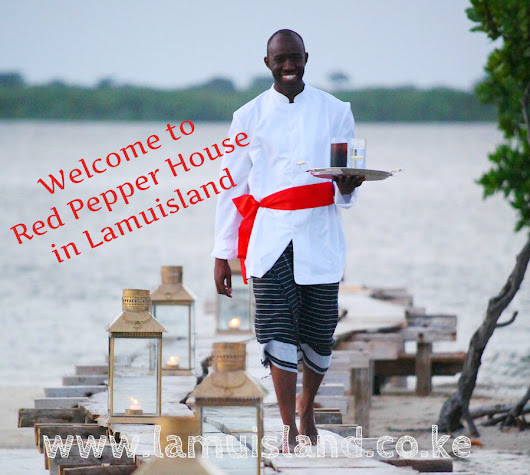 Ultimate Vacationing on Lamu Island at Red Pepper House