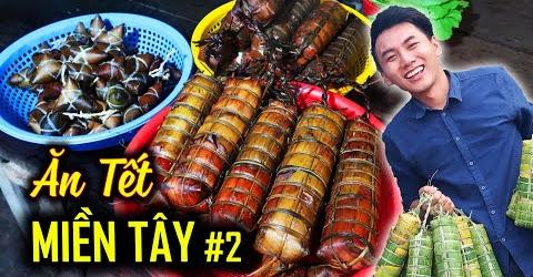 ĂN TẾT MIỀN TÂY vui quá xá #2 |Du lịch ẩm thực Việt Nam