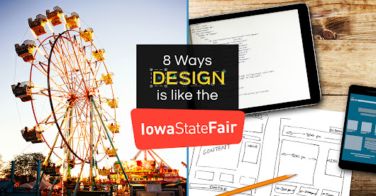 8 Ways Web Design is like the Iowa State Fair