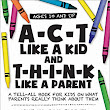 NEW BLOG POST > #FEATURED #KINDLE #BOOK ● ▸▸▸A-C-T Like A Kid And T-H-I-N-K Like A Parent