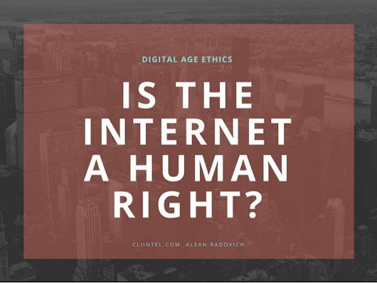 Digital Age Ethics: Is Internet a Human Right?