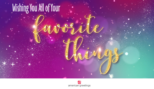Ecard: ''My Favorite Things' Birthday (Famous Tune)'