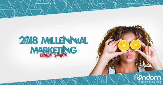 Millennial Marketing Cheat Sheet 2018