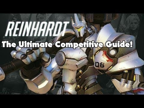 Overwatch: an In-Depth Guide to Reinhardt