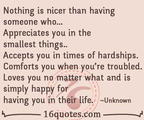 Nothing Is Nicer Than Having Someone Whoappreciates You In The