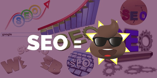Why SEO is bullshit