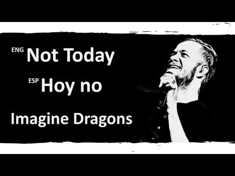 Not Today – Imagine Dragons