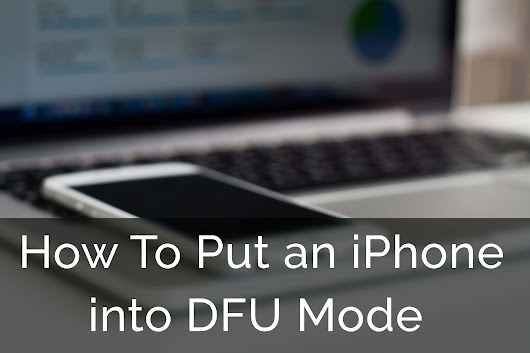 How To Put iPad,iPod Touch and iPhone into DFU Mode 2017