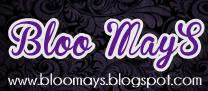 Bloo MayS. -