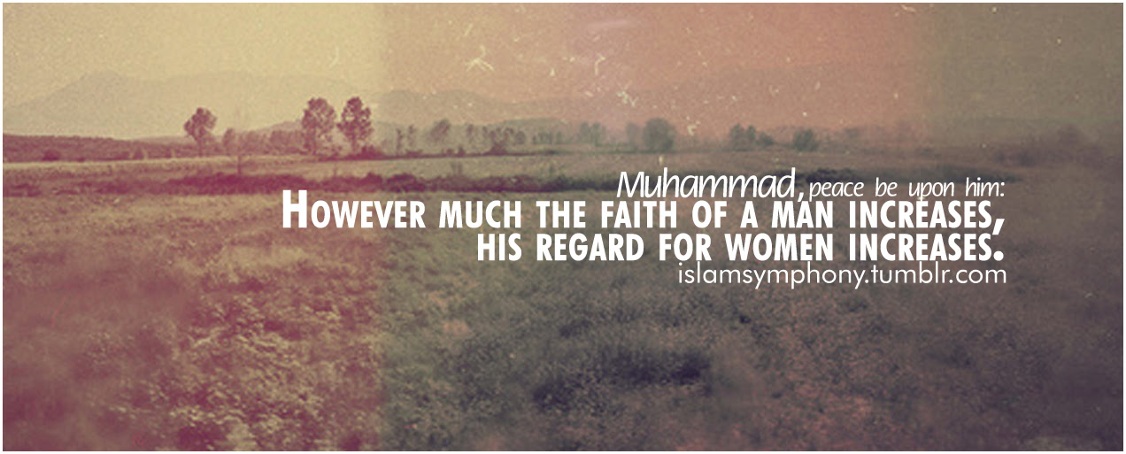 However Much The Faith Of A Man Increaseshis Regard For Women