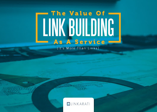 Link Building as a Service: Why It's More Than Links