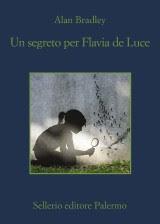 Alan Bradley 'Un segreto per Flavia de Luce'