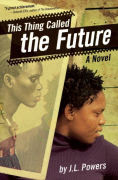 http://www.barnesandnoble.com/w/this-thing-called-the-future-j-l-powers/1100240775?ean=9781941026076