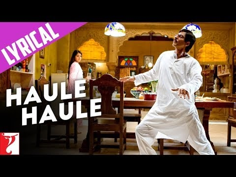 HAULE HAULE SONG LYRICS - SHAHRUKH KHAN, ANUSHKA SHARMA