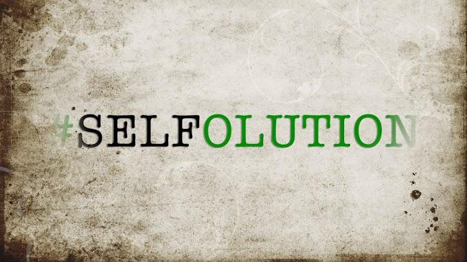 SELFOLUTION By Rotimi Adeniyi [Part 2 ]