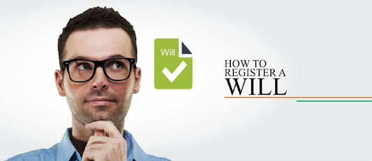 How to register a Will? - Property lawyers in India