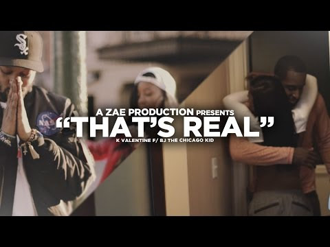 K'Valentine f/ Bj The Chicago Kid - That's Real (Official Video) Shot By @AZaeProduction | ENDS ENT