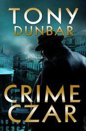 Crime Czar by Tony Dunbar