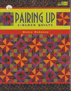 Pairing Up by Nancy Mahoney 2003 2 Block Quilts Book by Trebbor7, $6.00