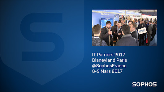 IT Partners 2017 – Feedback de Sophos France