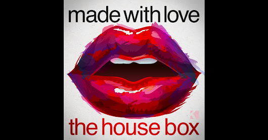 Made with Love (The House Box)