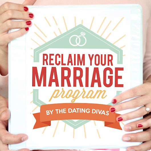 Reclaim Your Marriage Program - The Dating Divas