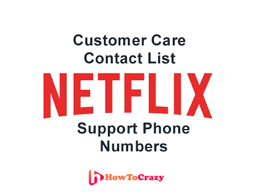 Netflix Customer Support Contact Numbers - Netflix Customer Care Numbers
