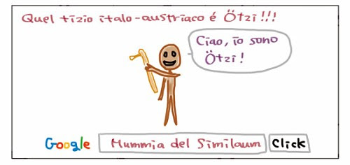 Quel tizio italo-austriaco é Otzi!!! Ciao, io sono Ötzi!