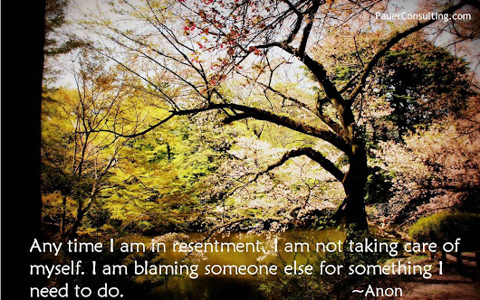 Resentment Is A Sign That You Are Not Taking Care Of Yourself