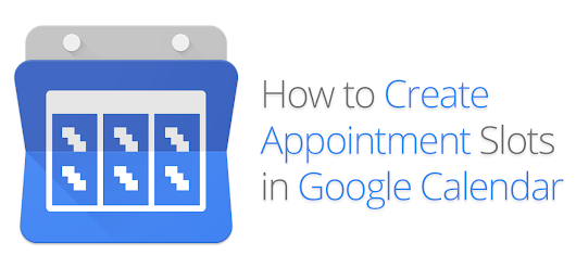 How to Create Appointment Slots in Google Calendar - Google for Work Premier Partner | Google Apps - Google Maps Reseller