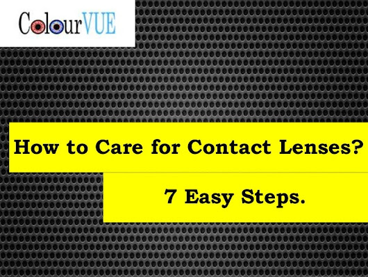 How to Care for Contact Lenses?