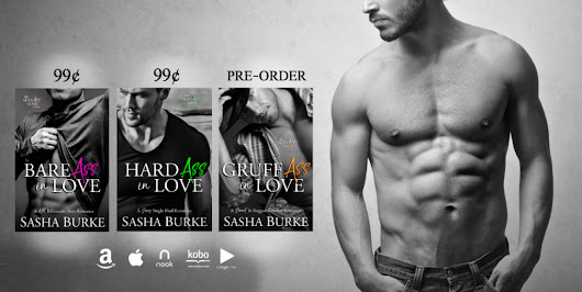 Cover Reveal: GRUFF ASS IN LOVE by SASHA BURKE is releasing on JUNE 26th! Check out the cover and the rebrand of the prior two books in the series – ON SALE for 99c now!!