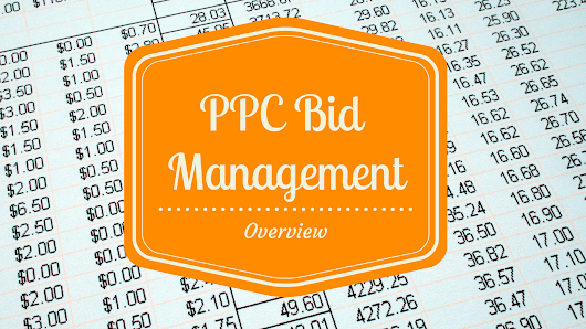 The Essential In-Depth Overview Of PPC Bid Management