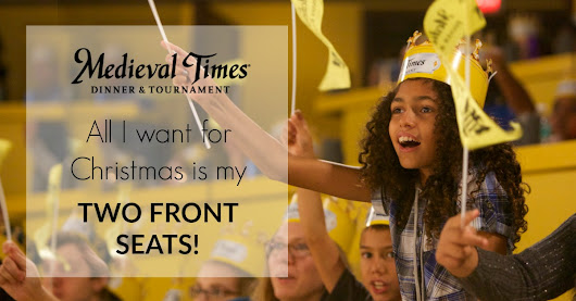 All I want for Christmas is my two front SEATS!|Medieval Times Giveaway
