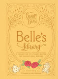 Title: Beauty and the Beast: Belle's Library: A collection of literary quotes and inspirational musings, Author: Brittany Rubiano