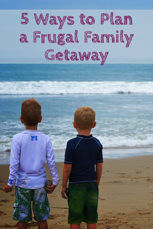 5 Ways to Plan a Frugal Family Getaway - Beltway Bargain Mom | Washington DC Northern VA Deals and Coupons