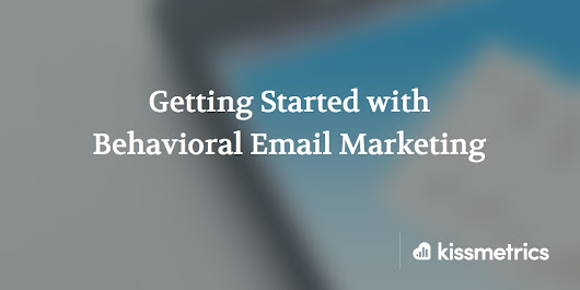 Getting Started with Behavioral Email Marketing