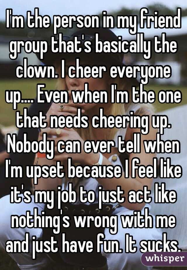 Im The Person In My Friend Group Thats Basically The Clown I