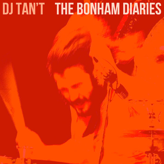 The Bonham Diaries, by DJ Tan't