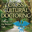 Crosscultural Doctoring On and Off the Beaten Path by William LeMaire