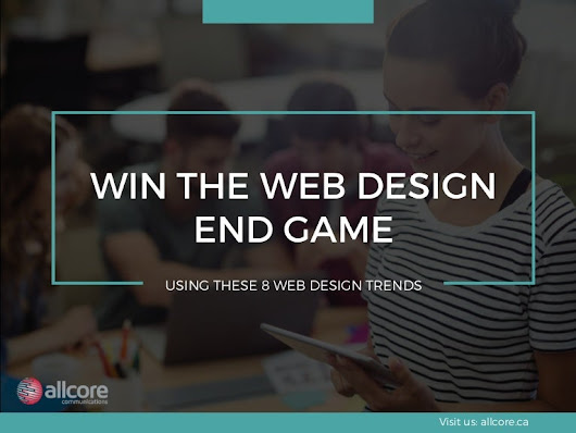 8 Web Design Trends to Help You Win the End Game