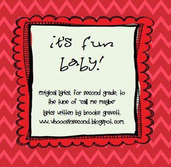 "Second Grade Song Lyrics:  It's Fun Baby (tune ""Call Me Maybe"")"