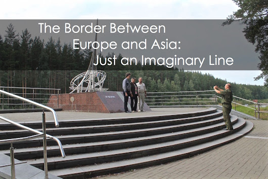 The Border Between Europe and Asia: Just an Imaginary Line