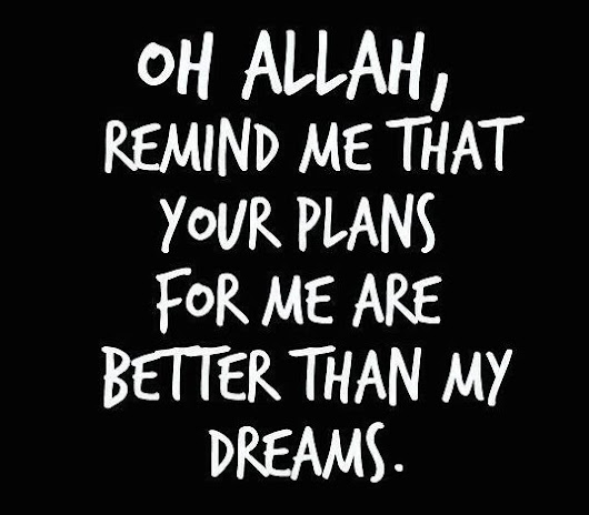 Allah's Plan for You and Me